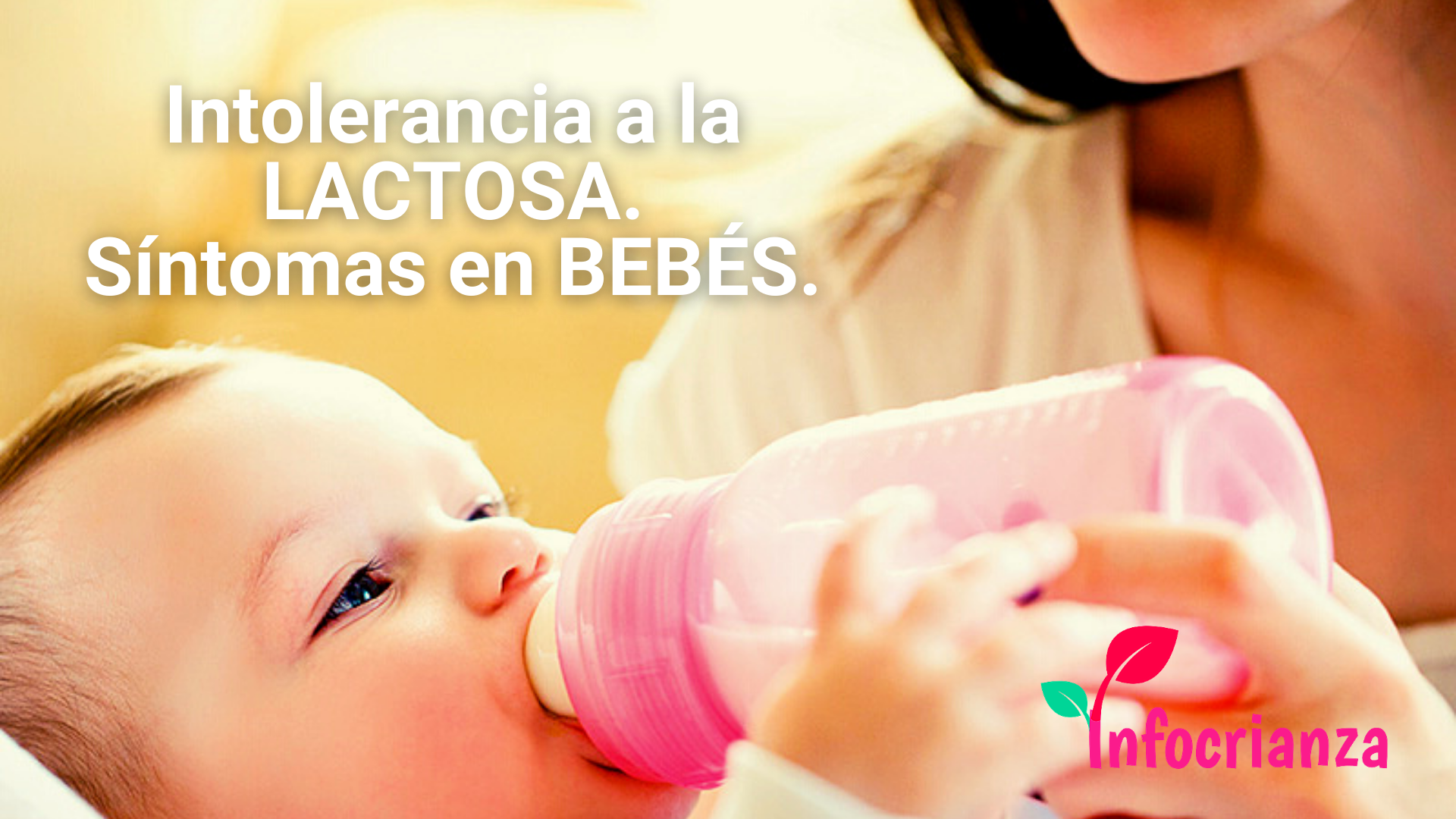 Intolerancia a la lactosa; Síntomas comunes en bebés