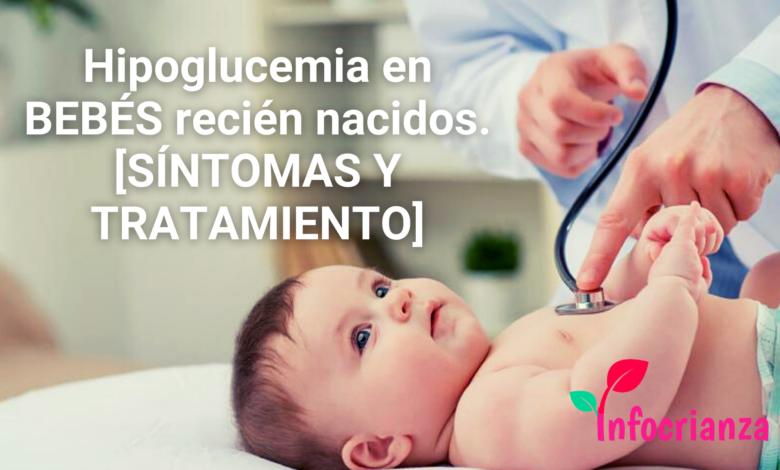 Hipoglucemia en recién nacidos: todo lo que debes saber