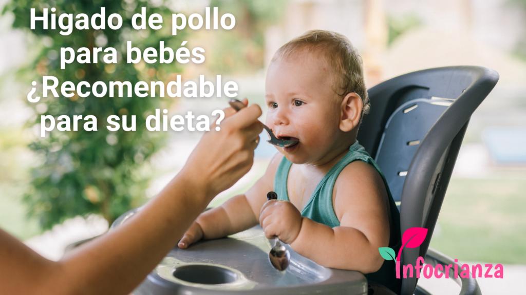¿Cuándo incluimos el hígado de pollo en la dieta del bebé?